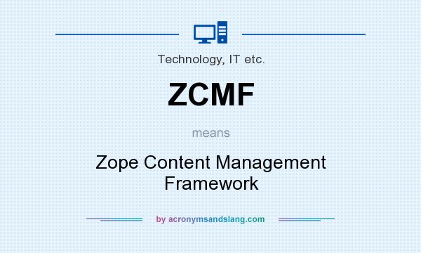 What does ZCMF mean? It stands for Zope Content Management Framework