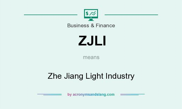 What does ZJLI mean? It stands for Zhe Jiang Light Industry