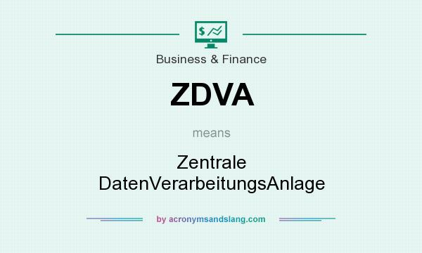 What does ZDVA mean? It stands for Zentrale DatenVerarbeitungsAnlage