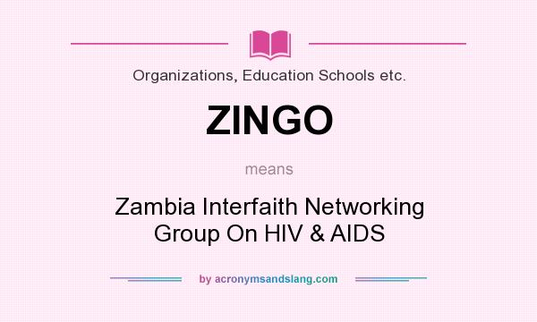 What does ZINGO mean? It stands for Zambia Interfaith Networking Group On HIV & AIDS