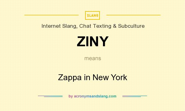 What does ZINY mean? It stands for Zappa in New York