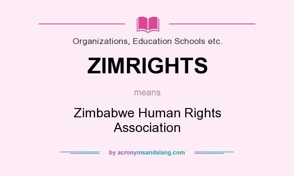 What does ZIMRIGHTS mean? It stands for Zimbabwe Human Rights Association