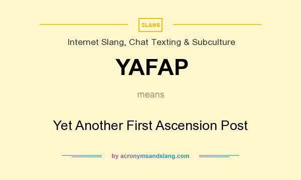 What does YAFAP mean? It stands for Yet Another First Ascension Post