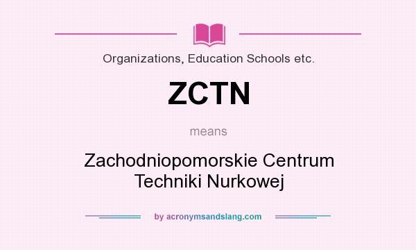 What does ZCTN mean? It stands for Zachodniopomorskie Centrum Techniki Nurkowej