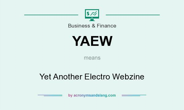 What does YAEW mean? It stands for Yet Another Electro Webzine