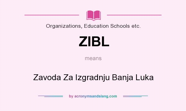 What does ZIBL mean? It stands for Zavoda Za Izgradnju Banja Luka