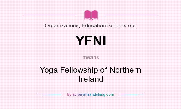 What does YFNI mean? It stands for Yoga Fellowship of Northern Ireland