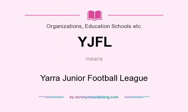 What does YJFL mean? It stands for Yarra Junior Football League