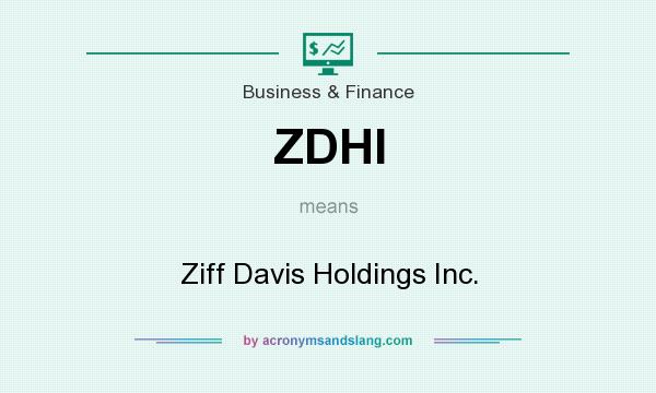 What does ZDHI mean? It stands for Ziff Davis Holdings Inc.