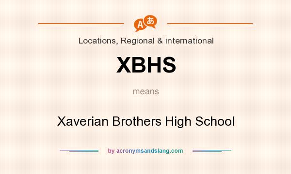 What does XBHS mean? It stands for Xaverian Brothers High School