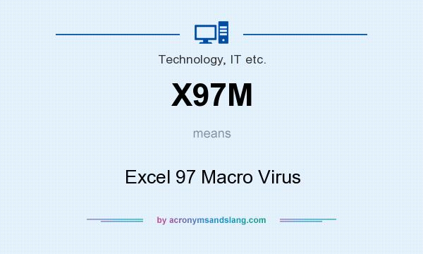 What does X97M mean? It stands for Excel 97 Macro Virus