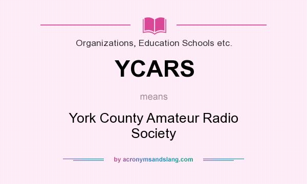 What does YCARS mean? It stands for York County Amateur Radio Society