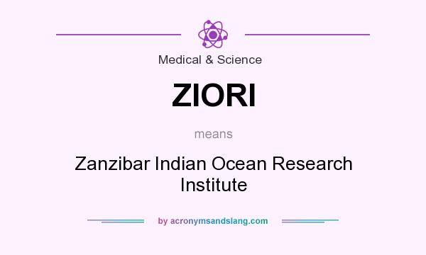What does ZIORI mean? It stands for Zanzibar Indian Ocean Research Institute