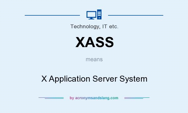 What does XASS mean? It stands for X Application Server System