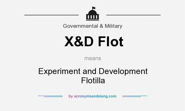 What does X&D Flot mean? It stands for Experiment and Development Flotilla