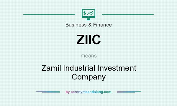 What does ZIIC mean? It stands for Zamil Industrial Investment Company