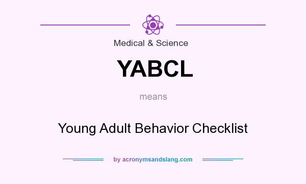 What does YABCL mean? It stands for Young Adult Behavior Checklist