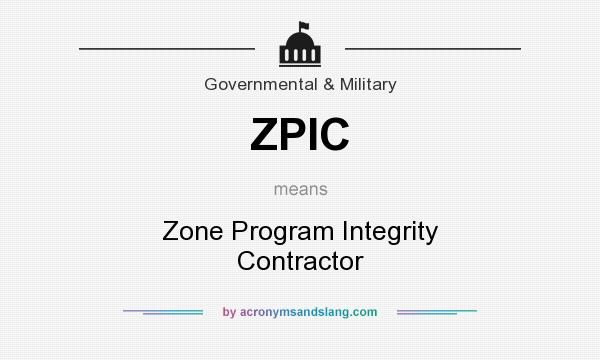 What does ZPIC mean? It stands for Zone Program Integrity Contractor