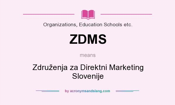 What does ZDMS mean? It stands for Združenja za Direktni Marketing Slovenije