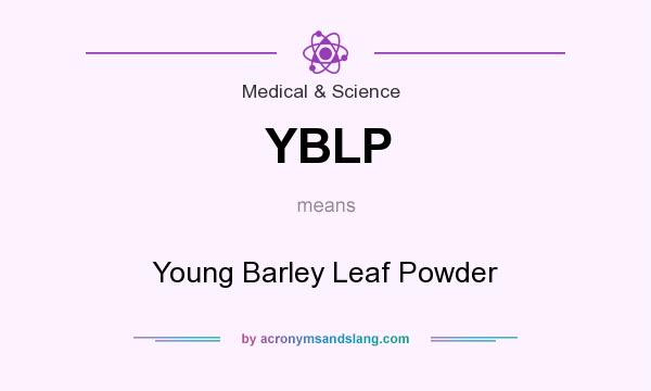 What does YBLP mean? It stands for Young Barley Leaf Powder