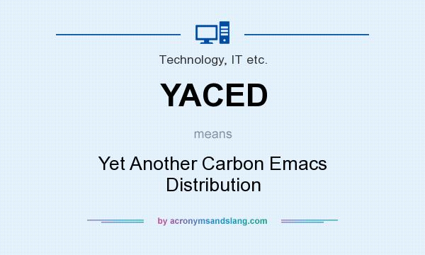 What does YACED mean? It stands for Yet Another Carbon Emacs Distribution