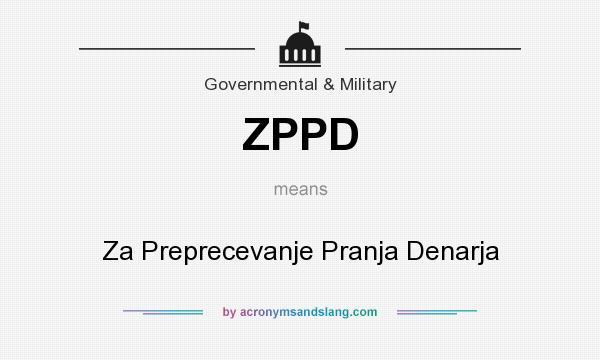What does ZPPD mean? It stands for Za Preprecevanje Pranja Denarja