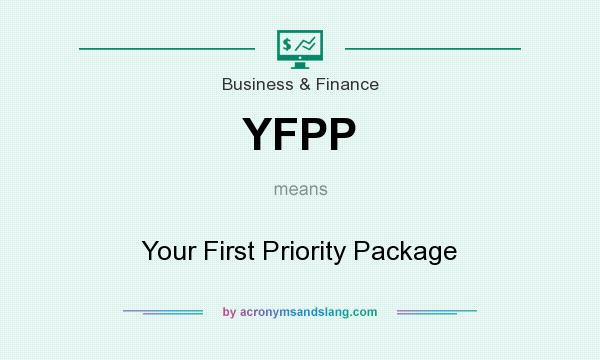 What does YFPP mean? It stands for Your First Priority Package