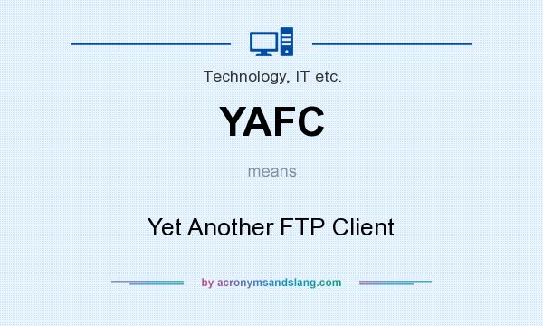 What does YAFC mean? It stands for Yet Another FTP Client