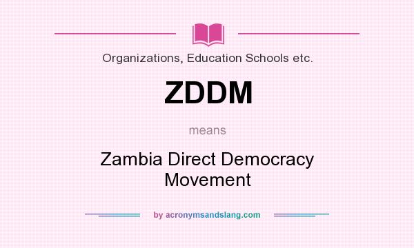 What does ZDDM mean? It stands for Zambia Direct Democracy Movement