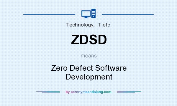 What does ZDSD mean? It stands for Zero Defect Software Development