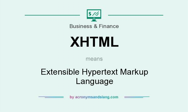 What does XHTML mean? It stands for Extensible Hypertext Markup Language