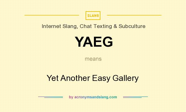 What does YAEG mean? It stands for Yet Another Easy Gallery