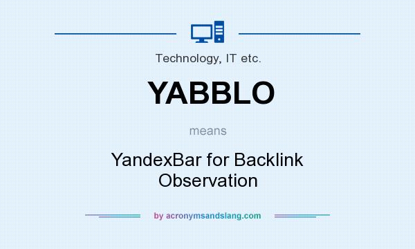 What does YABBLO mean? It stands for YandexBar for Backlink Observation