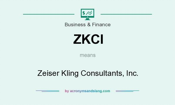 What does ZKCI mean? It stands for Zeiser Kling Consultants, Inc.