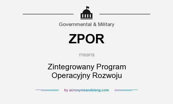 What does ZPOR mean? It stands for Zintegrowany Program Operacyjny Rozwoju