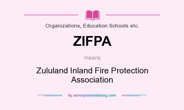What does ZIFPA mean? It stands for Zululand Inland Fire Protection Association