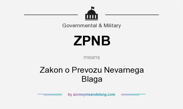 What does ZPNB mean? It stands for Zakon o Prevozu Nevarnega Blaga