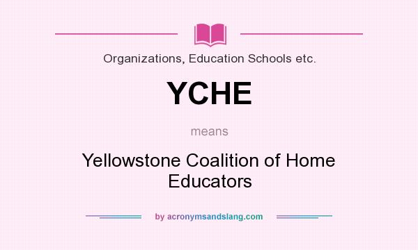 What does YCHE mean? It stands for Yellowstone Coalition of Home Educators