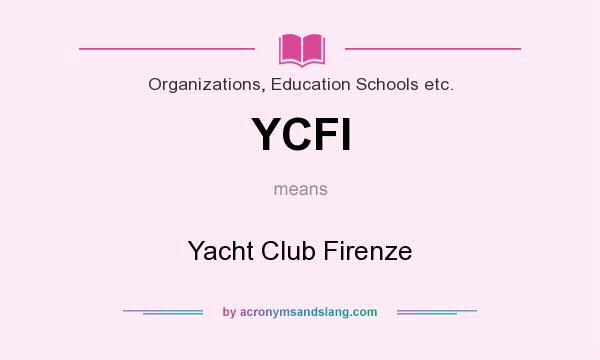 What does YCFI mean? It stands for Yacht Club Firenze