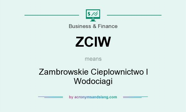 What does ZCIW mean? It stands for Zambrowskie Cieplownictwo I Wodociagi