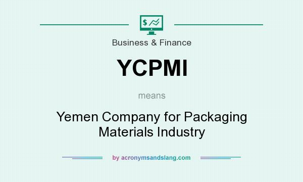What does YCPMI mean? It stands for Yemen Company for Packaging Materials Industry