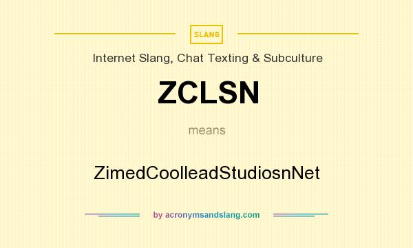 What does ZCLSN mean? It stands for ZimedCoolleadStudiosnNet