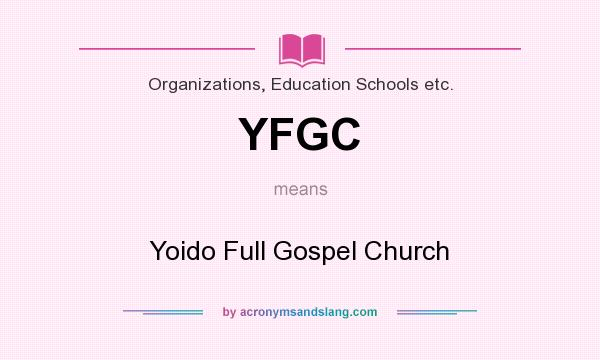 What does YFGC mean? It stands for Yoido Full Gospel Church