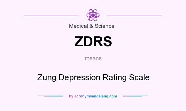 What does ZDRS mean? It stands for Zung Depression Rating Scale