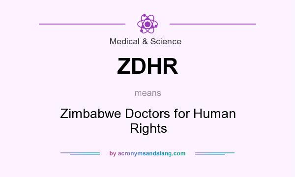 What does ZDHR mean? It stands for Zimbabwe Doctors for Human Rights