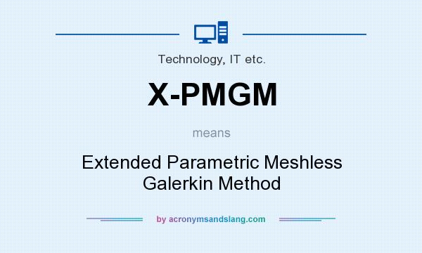 What does X-PMGM mean? It stands for Extended Parametric Meshless Galerkin Method