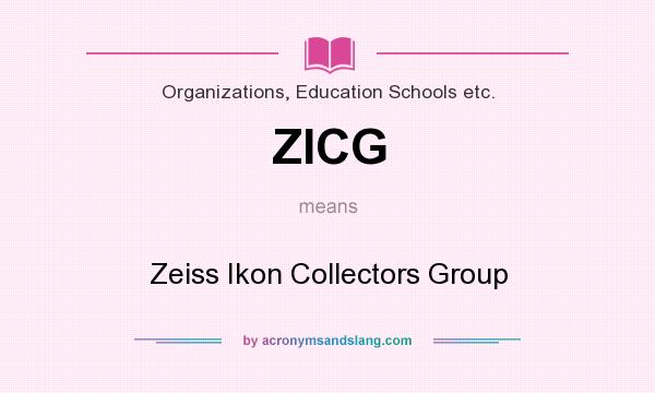 What does ZICG mean? It stands for Zeiss Ikon Collectors Group
