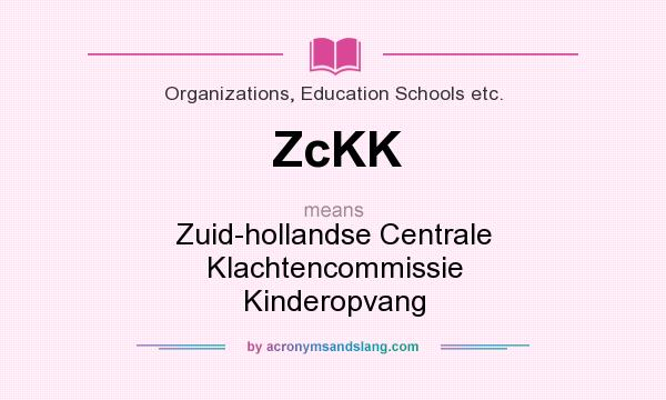 What does ZcKK mean? It stands for Zuid-hollandse Centrale Klachtencommissie Kinderopvang