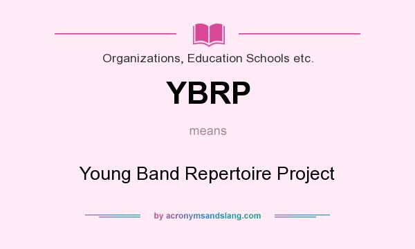 What does YBRP mean? It stands for Young Band Repertoire Project