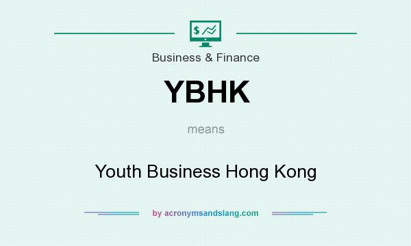 What does YBHK mean? It stands for Youth Business Hong Kong